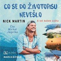 Michal Jagelka – Martin: Co se do životopisu nevešlo. 6 let kolem světa