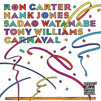 Ron Carter, Hank Jones, Sadao Watanabe, Tony Williams – Carnval