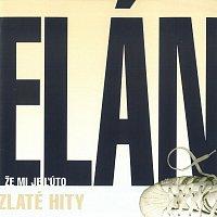 Elán – Zlaté hity - Že je mi lúto