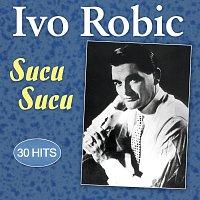 Ivo Robić – Sucu Sucu - 30 Hits