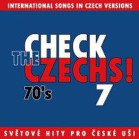 Různí interpreti – Check The Czechs! 70. léta - zahraniční songy v domácích verzích 7