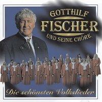 Gotthilf Fischer und seine Chore – Die schonsten Volkslieder