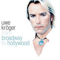 Uwe Kroger – From Broadway To Hollywood