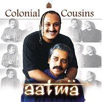 Colonial Cousins – Aatma