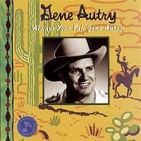Gene Autry – Always Your Pal, Gene Autry
