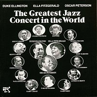 Duke Ellington, Ella Fitzgerald, Oscar Peterson – The Greatest Jazz Concert In The World