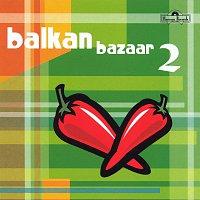 Různí interpreti – Balkan Bazaar 2