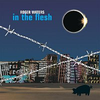 Roger Waters – In the Flesh - Live