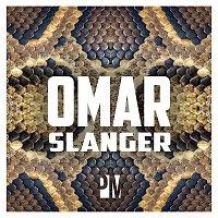 Omar, PAY – Slanger