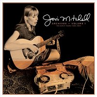 Joni Mitchell – Joni Mitchell Archives – Vol. 1: The Early Years (1963-1967)