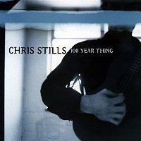 Chris Stills – 100 Year Thing