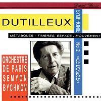 Semyon Bychkov, Orchestre de Paris – Dutilleux: Symphony No. 2; Métaboles; Timbres, Espace, Mouvement