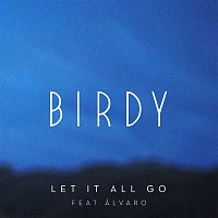 Birdy – Let It All Go (feat. Álvaro)