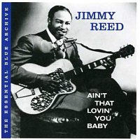 Jimmy Reed – Ain't That Lovin' You Baby