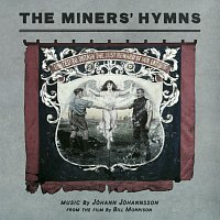 Jóhann Jóhannsson – The Miners' Hymns [Original Soundtrack]