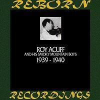 Roy Acuff – In Chronology - 1939 - 1940 (HD Remastered)