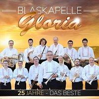 Blaskapelle Gloria – 25 Jahre - Das Beste