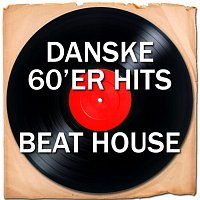 Různí interpreti – Danske 60'er Hits (Beat House)