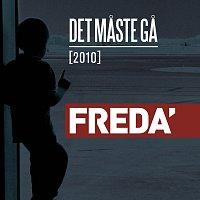 Freda' – Det maste ga [2010]