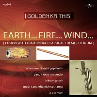 Kalaimamani Kadri Gopalnath, Pandit Ronu Majumdar, Vikram Ghosh, A. Sivamani – Golden Krithis Vol. 4 - Earth... Fire... Wind... Fusion With Traditional Classical Themes Of India
