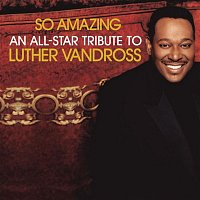 Various  Artists – So Amazing: An All-Star Tribute To Luther Vandross