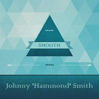 "Johnny ""Hammond"" Smith – Smooth"