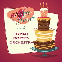 Tommy Dorsey Orchestra – Happy Hours