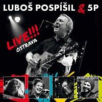 Luboš Pospíšil, 5P – Live!!! Ostrava