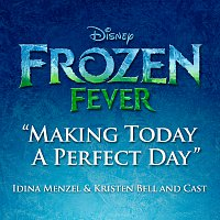 "Idina Menzel, Kristen Bell, Cast of Frozen Fever – Making Today a Perfect Day [From ""Frozen Fever""]"