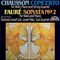 Josef Suk, Josef Hála – Chausson, Fauré: Koncert pro housle, klavír a smyčce D dur - Sonáta pro housle a klavír e moll