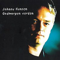Johnny Hansen – Godmorgen Verden