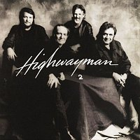 The Highwaymen, Willie Nelson, Johnny Cash, Kris Kristofferson – Highwayman 2