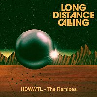 Long Distance Calling – HDWWTL - The Remixes