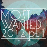 Get Physical Presents Most Wanted 2012 (Pt. I)