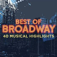 Various Artists.. – Best of Broadway: 40 Musical Highlights