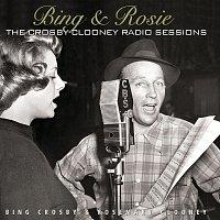 Bing Crosby – Bing & Rosie: The Crosby - Clooney Radio Sessions