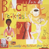 David Geringas, Maria Graf, Irena Grafenauer, Heinz Holliger, Henryk Szeryng – Bach for Breakfast - The Leisurely Way to Start Your Day