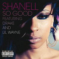 Shanell, Lil Wayne, Drake – So Good