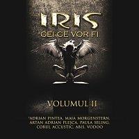 Iris – Cei Ce Vor Fi - Volumul II