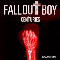 Centuries [Gazzo Remix]
