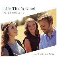 Peter Hollens, Brooklyn, Bailey – Life That's Good