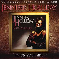Jennifer Holliday – I'm On Your Side