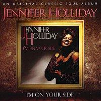 Jennifer Holliday – I'm On Your Side
