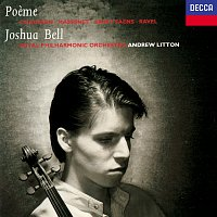 Joshua Bell, Royal Philharmonic Orchestra, Andrew Litton – Poeme