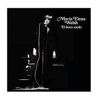 María Elena Walsh – El Buen Modo