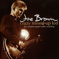 Joe Brown – Crazy Mixed-Up Kid: The Complete Pye/Piccadilly Recordings