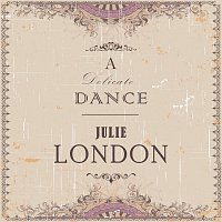 Julie London – A Delicate Dance