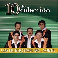 Los Huracanes Del Norte – 10 De Coleccion