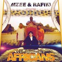 Mzee, Rafiki, Salif Keita – We Are All Africans