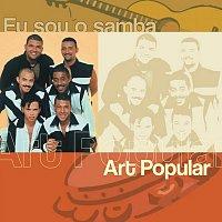 Art Popular – Eu Sou O Samba - Art Popular